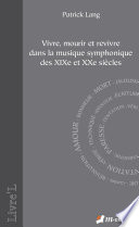 « Vivre, mourir et revivre » dans la musique symphonique des XIXe et XXe siècles