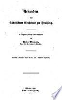 Urkunden des Städtischen Archives zu Freising