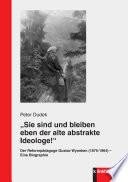 """""""Sie sind und bleiben eben der alte abstrakte Ideologe!"""""""