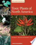 Toxic Plants of North America Comprehensive Reference For Both Wild And Cultivatedtoxic