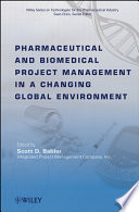 Pharmaceutical And Biomedical Project Management In A Changing Global Environment : explores some of the critical forces at...