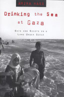Drinking the Sea at Gaza To Gaza To Cover A Story And Stayed The