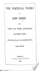 The Poetical Works Of Lord Byron With Life Of The Author And Copious Notes Illustrated Family Edition