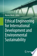 Ethical Engineering for International Development and Environmental Sustainability