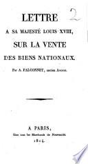 Lettre à sa Majesté Louis XVIII sur la vente de biens nationaux