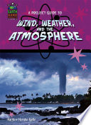 A Project Guide To Wind Weather And The Atmosphere book