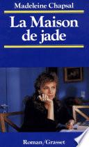 La maison de Jade