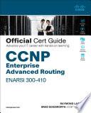 Ccnp Enterprise Advanced Routing Enarsi 300 410 Official Cert Guide