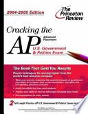 Cracking the AP U S  Government   Politics Exam  2004 2005