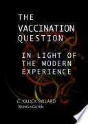 The Vaccination Question in the Light of Modern Experience