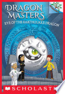 Eye of the Earthquake Dragon: A Branches Book (Dragon Masters #13)