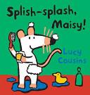 Splish-Splash, Maisy!