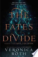 The Fates Divide (Carve the Mark, Book 2) by Veronica Roth