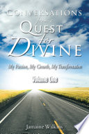 Conversations From A Quest For Divine : goodness of god. the transformation of this...