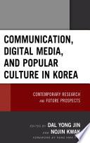 Communication  Digital Media  and Popular Culture in Korea