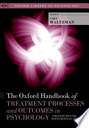 The Oxford Handbook of Treatment Processes and Outcomes in Psychology