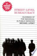 Street-Level Bureaucracy, 30th Ann. Ed.: Dilemmas of the Individual in Public Service