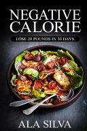 Negative Calorie  Lose 20 Pounds in 30 Days
