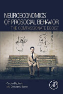 Neuroeconomics Of Prosocial Behavior : how and why a person can...