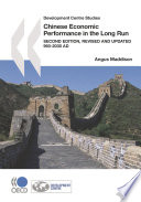 Development Centre Studies Chinese Economic Performance in the Long Run  960 2030 AD  Second Edition  Revised and Updated