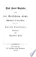 Das Haus Anglade, oder die Vorsehung wacht. Schauspiel in 3 Akten. Nach dem Französ. bearb. von Theodor Hell (pseud.)
