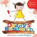 Daddy's Sandwich : ...