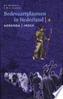 Bedevaartplaatsen in Nederland: Addenda, index, bijlagen