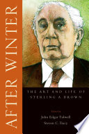 After Winter  The Art and Life of Sterling A  Brown