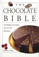 The Chocolate Bible : and cocoa production, techniques for working with...