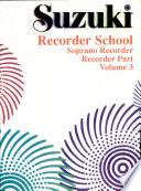 Suzuki Recorder School  Soprano Recorder   Vol 3  Recorder Part