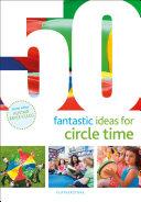 50 Fantastic Ideas for Circle Time