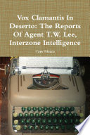 Vox Clamantis In Deserto: The Reports Of Agent T.W. Lee, Interzone Intelligence