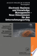Electronic Business und Knowledge Management     Neue Dimensionen f  r den Unternehmungserfolg