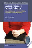 Engaged Pedagogy  Enraged Pedagogy  Reconciling Politics  Emotion  Religion  and Science for Critical Pedagogy
