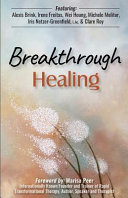 Breakthrough Healing Almost As Many Different Modalities As Practitioners In