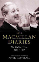 The Macmillan Diaries : the personalities and politics of churchill's...