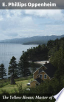 The Yellow House  Master of Men Book PDF