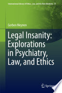 Legal Insanity Explorations In Psychiatry Law And Ethics