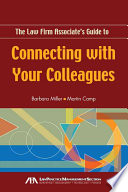 The Law Firm Associate s Guide to Connecting with Your Colleagues