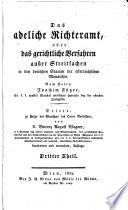 Von den zu dem adelichen Richteramte gehörigen in den vorhergehenden zwey Theilen dieses Werkes nicht enthaltenen Gegenständen