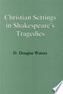 Christian Settings in Shakespeare s Tragedies
