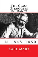 The Class Struggles in France 1848-1850