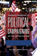 Praeger Handbook of Political Campaigning in the United States  2 volumes