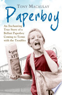 Paperboy  An Enchanting True Story of a Belfast Paperboy Coming to Terms with the Troubles