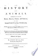 A General Natural History: Or, New and Accurate Descriptions of the Animals, Vegetables, and Minerals, of the Different Parts of the World;