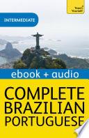 Complete Brazilian Portuguese Beginner to Intermediate Book and Audio Course