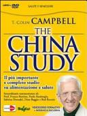 The China study  Il pi   importante e completo studio su alimentazione e salute  Con DVD