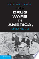 The Drug Wars in America  1940   1973