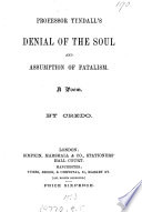 Professor Tyndall S Denial Of The Soul And Assumption Of Fatalism A Poem