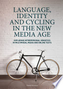 Language  Identity and Cycling in the New Media Age